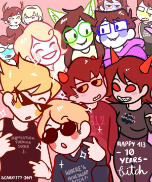 Fucking, Target, and Tumblr: 0oc  yo0  CAN  12  HOMESTUCK  FUCKING  SUCKS  NAPPY 413  - 10  YEARS-  WHERE'S  HIVESWAP  itch  SCARKITTY.2019  ITCH? scarkitty:  Subliminal messages. Happy 10th anniversary gals and pals, have the most terrific day!