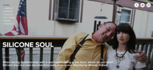 Work, Home, and Human: 0OO  HOME  + ABOUT  DONATE  THE TEAM  PRESS  CONT  SILICONE SOUL  ip with a real human being is too hard, where do you turn?  Silicone Soul i  s a new docu  mentary work-in-progress directed by Melody Gilbe