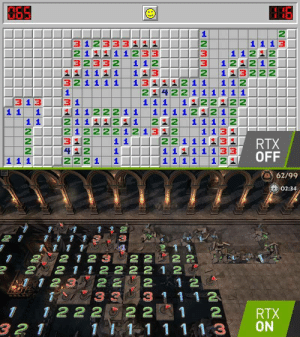 Minesweeper with RTX On: 1-1-1-13 1 233|31111|1-1-1-12.  1 1 13  11212  32332 112  1111|1-113  2 113222  62/99  02:34  721 2 2222  1 1 2 2 2 2 1 2  33-3 1 1 12  1222  1222  12-11 222113  111-21 111  -T-  221111  12 122211  141111211  222321  112 |  31211 222111  21311 212 1  11211-112222  323 12 11  11 1 2 221 1 1  | |1313122342  一1 12221 Minesweeper with RTX On