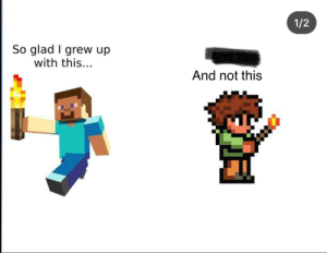 Bad, Terraria, and Glad: 1/2  So glad I grew up  with this...  And not this Terraria Bad