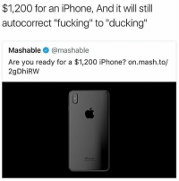 """Autocorrect, Bailey Jay, and Fucking: $1,200 for an iPhone, And it will still  autocorrect """"fucking"""" to """"ducking""""  Mashable @mashable  Are you ready for a $1,200 iPhone? on.mash.to/  2gDhiRW  Phone 🤣😂🤣😂"""
