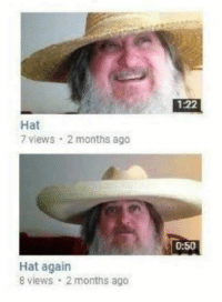 """Http, Via, and Don: 1:22  Hat  7 views 2 months ago  0:50  Hat again  8 views 2 months ago <p>Perfect sequels don&rsquo;t exi— via /r/wholesomememes <a href=""""http://ift.tt/2GldSPS"""">http://ift.tt/2GldSPS</a></p>"""