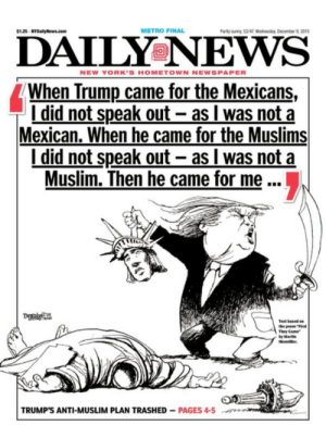 """thewinksofgod:   Speak up! : 1.25-NYDailyNews.com  METRO FINAL  Partly sunng. 52/47. Wednesday, December 9, 2015  NEW YORK'S HOMETOWN NEWSPAPER  When Trump came for the Mexicans,  I did not speak out - as l was not a  Mexican. When he came for the Muslims  I did not speak out - as I was not a  Muslim, Then he came for me  Text based on  the poem """"First  They Came  by Marti  TRUMP'S ANTI-MUSLIM PLAN TRASHED PAGES 4-5 thewinksofgod:   Speak up!"""