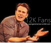 Beautiful, Club, and Family: 1 2K Fans  avengersmemes.tumblr.com <p>Thanks for 12K Fans ! Thank you for supporting me thought all this time, it&rsquo;s really nice to see how big this family is becoming, everybody is welcome to enjoy all the content I share ( and 1 I made ) and to have a good time. I hope you keep seeing all the weird stuff that come out of here and to also receive new members to the club. Lots of love for my beautiful 12K fans !</p>