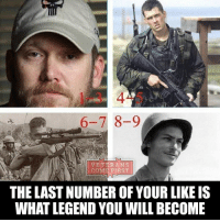 All Lives Matter, Memes, and Police: 1-3 4-5  6-7 8-9  VETERANS  COME FIRST  THE LAST NUMBER OF YOUR LIKE IS  WHAT LEGEND YOU WILL BECOME From @veterans_come_first Likes: 1-3 Chris Kyle (American Sniper) Likes: 4-5 Marcus Luttrell (Lone Survivor) Likes: 6-7 Carlos Hathcock (White Feather) Likes: 8-9 Desmond Doss (Hacksaw Ridge) police cop cops thinblueline lawenforcement policelivesmatter supportourtroops BlueLivesMatter AllLivesMatter brotherinblue bluefamily tbl thinbluelinefamily sheriff policeofficer backtheblue