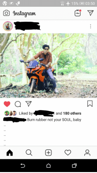 Indianpeoplefacebook, Baby, and Yes: + 1 596(  03:50  Instagam  Liked by  and 180 others  Burn rubber not your SOUL, baby