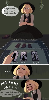 Do It Again, Tumblr, and Devil: 1  Alright cards!  How is my v  week gonna be?  ewi  stulf.tumbrco   THE TOWERDEATH  THE DEVIL  HAHAHA  А НА Н  4  Im gonna do it again  I wasnt feeling it!  blr.conm thewitchystuff:Tarot Readings