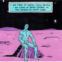 Memes, Aliens, and Earth: 1 AM TIRED OF EARTH. THESE PEOPLE.  I AM TIRED OF 8EING CAUGHT IN  THE TANGLE OF THEIR LIVES [Watchmen] : Do you believe in Aliens? 👽 I Do....... @shop.whitemarket