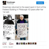 Memes, Pittsburgh, and 🤖: 1 Brasilmagic  Following  @Brasilmagic  Rosemary returned to the exact spot in front of the  Federal Building in Pittsburgh 43 years after her  1st visit.  HONK  I I  f I  you think  f you thiNK  to  should go  o to  RETWEETS  LIKES  8,776  16,979  11:48 PM 7 Mar 2017 wtg rosemary