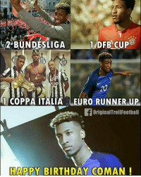 Birthday, Future, and Memes: 1 DFB CUP  2 BUNDESLIGA  1 COPPA ITALIA EURO RUNNER UP  originalTrollFootball  HAPPY  BIRTHDAY COMAN The future? 🔥 ... ➡️Credit: @instatroll.soccer