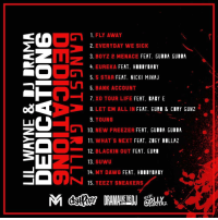 "Lil Wayne dropped the track list for #Dedication6 👀🔥 @LilTunechi https://t.co/MZB8W4x8ja: 1. FLY AWAY  2. EVERYDAY WE SICK  3. BOYZ 2 MENACE FEAT. GUDDA GUDDA  4, EUREKA FEAT. HIODYLABY  5. 5 STAR FEAT. NICKI MINAJ  6. BANK ACCOUNT  7. XO TOUR LIFE FEAT. BABY E  8. LET EM ALL IN FEAT. EURI & CORY GUNZ  9. YOUNG  10.NEW FREEZER FEAT. GUIBA GUN  11. WHAT'S NEXT FEAT. ZEN ""LLAZ  -12. BLACKIN OUT FEAT. EUR  13. SUWU  OUIN 14. MEEDAWNEERTERS1YRABY  15. YEEZY SNEAKERS  OLLY  COM  ARTERZ Lil Wayne dropped the track list for #Dedication6 👀🔥 @LilTunechi https://t.co/MZB8W4x8ja"