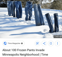 Frozen: 1 hour ago  Time Magazine  About 100 Frozen Pants Invade  Minneapolis Neighborhood | Time