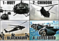 Blackhawks, Memes, and 🤖: 1-HUEY  2- CHINOOK  S3 BLACKHAWK 4 LITTLEBIRD Which is one you have taken a ride in?