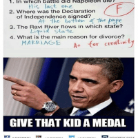 Marriage, Memes, and Declaration of Independence: 1. In which battle did Napoleon ale  last one  2. Where was the Declaration  of Independence signed?  the fofe  3. The Ravi River flows in which state?  Liquid State  4. What is the main reason for divorce?  MARRIAGE  A or creativity  GIVE THAT KID A MEDAL desifun