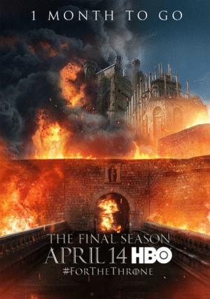 Hbo, Memes, and April: 1 MONTH TO G O  THE FINAL SEASON  APRIL 14 HBO  1 MONTH TO GO 😍😍😍