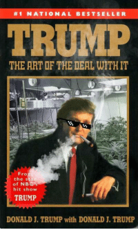 <p>Dealmaster Drumpf [oc]</p>:  #1 NATIONAL BESTSELLER  TRUMP  THE ART OF THE DEAL WITH IT  Fro  the star  of NBG'S  hit show  TRUMP  DONALD J. TRUMP with DONALD I. TRUMP <p>Dealmaster Drumpf [oc]</p>