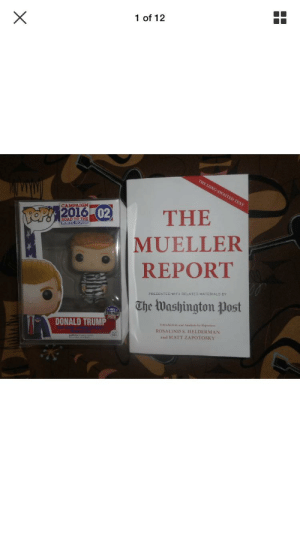 Donald Trump, Pop, and White House: 1 of 12  THE LONG-AWAITED TEXT  CAMPAIGN  THE  TOP!12016 02  ROAD TO THE  WHITE HOUSE  MUELLER  REPORT  The Washington Post  TRUMP  2018  DONALD TRUMP  ROSALIND S. HELDERMAN  and MATT ZAPOTOSKY  X I found this listing of a custom Funko Pop Donald Trump figure, bundled with a copy of the Mueller Report.