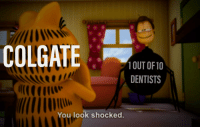 1 Out Of10 Dentists You Look Shocked Lasagna Meme On Me Me
