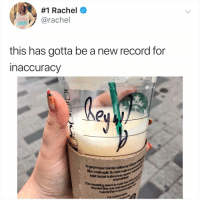 Memes, Starbucks, and Record:  #1 Rachel  @rachel  this has gotta be a new record for  inaccuracy  si geçimeyen bardak kiliflanmz  iften üretimiştic. Bu kaltn ulargns  kağit bardak kullanimina  This insulating sleeve  is made fom  recycled fiber and uses  material than a seconid They still write my name as Cale sometimes smdh (what's the craziest way starbucks has ever written ur name)