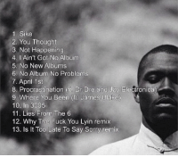 FRANKOCEAN FINALLY DROPPED THE TRACKLIST FOR HIS NEW ALBUM 💀 négga playing with my life: 1 Sike  2, You Thought  3. Not Happening  4. I Ain't Got No Album  5. No New Albums  6. No Album No Problems  7. April 1st  8. Procrastination (ft Dr Dre and Jay Electronica)  9 Where You Been (ft. James Blake  10, In 3005  11. Lies From The 6  12. Why The Fuck You Lyin remix  13. ls lt Too Late To Say Sorry remix FRANKOCEAN FINALLY DROPPED THE TRACKLIST FOR HIS NEW ALBUM 💀 négga playing with my life