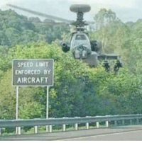 that's a lot of gas: 1 SPEED LIMIT  ENFORCED BY  AIRCRAFT that's a lot of gas