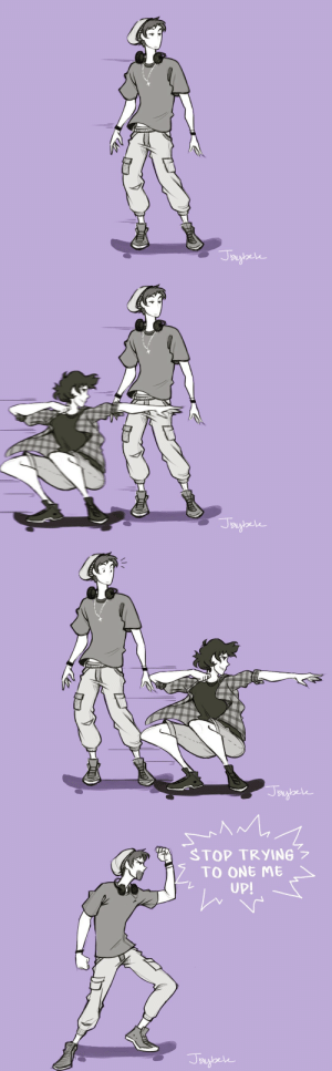 jaybele: Have I mentioned they do a lot of skateboarding in this AU? Lol: 1  STOP TRYING  TO ONEME  UP! jaybele: Have I mentioned they do a lot of skateboarding in this AU? Lol
