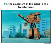 #1. The placement of this crane in The  Transformers.  distractify