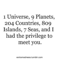 Tumblr, Planets, and Com: 1 Universe, 9 Planets,  204 Countries, 809  Islands, 7 Seas, andI  had the privilege to  meet you.  extramadness.tumblr.com