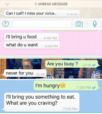 where can I find someone like this https://t.co/zqp0g7EBll: 1 UNREAD MESSAGE  Can I call? miss your voice..  12:36 PM   i'll bring u food  4:48 PM  what do u want  4:48 PM   Are you busy 22:38  never for you  22:39   I'm hungry  7:08 PM  I'll bring you something to eat.  What are you craving?  7:09 PM where can I find someone like this https://t.co/zqp0g7EBll