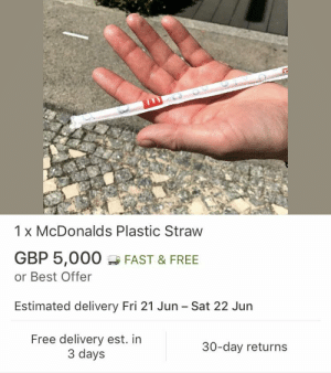 McDonalds, Best, and Free: 1 x McDonalds Plastic Straw  GBP 5,000FAST & FREE  or Best Offer  Estimated delivery Fri 21 Jun Sat 22 Jun  Free delivery est. in  3 days  30-day returns Finally I can enjoy my shakes again for a reasonable price