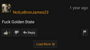 Fuck, Golden State, and Lebron: 1 year ago  NotLeBronJames23  Fuck Golden State  Reply  Load More Lebron is still mad