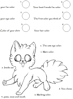 gloomypurrincess:  These are so fun I figured I would post another!Reblog with yours!![Source]: 1.  your fav color  Your best friends fav color  2.  5.  your eye color  The first color you think of  3.  6  Color of your shirt  Your hair color  z  Z. The cats eye  color.  1. Main color  5side ear  6. You chose.  >. Marking color.  4. paws, nose and mouth. gloomypurrincess:  These are so fun I figured I would post another!Reblog with yours!![Source]