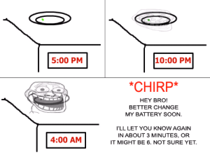 1000 Pm 500 Pm Chirp Hey Bro Better Change My Battery Soon I Ll