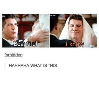 Funny, What Is, and Girl Memes: 10  10 910  Beautfu  I know  forhidden  HAHHAHA WHAT IS THIS This is so funny