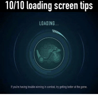 The Game, Game, and Git: 10/10 loading screen tips  LOADING  If you're having trouble winning in combat, try getting better at the game. Git gud https://t.co/QrhFuRWdO5