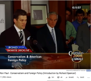Ron Paul and friends 🤔: 10/11/07  ft  ROAD 10 THE  WHITE HOUSE  CMPAIGN  2008  Conservatism & American  C-SPAN2  Foreign Policy  cleaned by Adblock for Youtube  Share  Ron Paul Conservatism and Foreign Policy (Introduction by Richard Spencer)  11,956 views  49  SHARE  181  ESAVE Ron Paul and friends 🤔