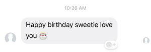 The first emoji I've ever received from my 79yo grandfather. ❤️: 10:26 AM  Happy birthday sweetie love  you The first emoji I've ever received from my 79yo grandfather. ❤️