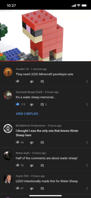Lego, Minecraft, and Video: 10:27  JANGBRICKS.com  Houdini 18 1 second ago  They need LEGO Minecraft pewdiepie sets  Gasmask Mcgee [Carl] . 4 hours ago  It's a water sheep memorial...  3  113  VIEW 3 REPLIES  Mr.MaDmAx Productions  3 hours ago  MRMADMAX  I thought I was the only one that knows Woter  Sheep here  44  Reeno kopli 3 hours ago  Half of the comments are about water sheep!  35  Huynh 533 4 hours ago  LEGO intentionally made this for Water Sheep  67 I found this on a lego Minecraft video