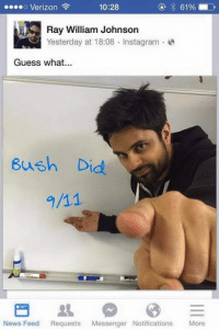 Thanks ray: 10:28  o Verizon  61%  Ray William Johnson  Yesterday at 18:08  Instagram  Guess what...  Bush Did  News Feed Requests  Messenger Notifications  More Thanks ray