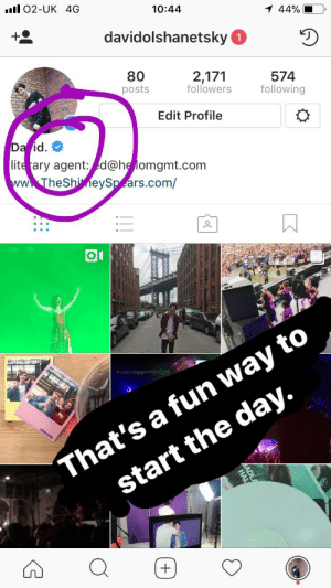 """theshitneyspears: I just got verified by Instagram. I don't know why and I don't believe this makes me one of those annoying """"Tumblr famous"""" people, but YO thanks Instagram! Gonna slide STRAIGHT into Shawn Mendes DMs tbh. : 10:44  44%  davidolshanetsky  80  posts  2,171  followers following  574  Edit Profile  id. #  lite tary agent:d@helomgmt.com  vwTheShi MeySp ars.com/  y to  #asos supportstalent  That's a fun wa  start the day. theshitneyspears: I just got verified by Instagram. I don't know why and I don't believe this makes me one of those annoying """"Tumblr famous"""" people, but YO thanks Instagram! Gonna slide STRAIGHT into Shawn Mendes DMs tbh."""
