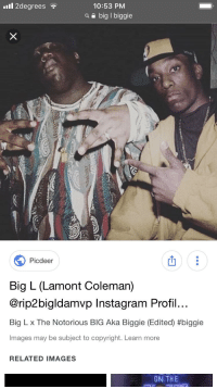 Instagram, Notorious BIG, and Images: 10:53 PM  a e big I biggie  ll 2degrees?  Picdeer  Big L (Lamont Coleman)  @rip2bigldamvp Instagram Profil  Big L x The Notorious BIG Aka Biggie (Edited) #biggie  Images may be subject to copyright. Learn moree  RELATED IMAGES  ON THE