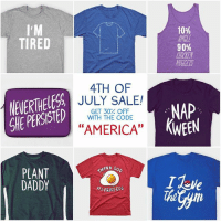 """Until July 5th, get 30% off everything in my store with the code """"AMERICA""""! Link in bio!: 10%  ANGE  90%  CHTCKEN  NUGETS  TIRED  4TH OF  NEVERTHELESS  SHE PERSISTED  JULY SALE!  GET 30% OFF  WITH THE CODE  NAP  KWEEN  """"AMERICA""""  PLANT  DADDY  THANk  FRIED EGG  The Until July 5th, get 30% off everything in my store with the code """"AMERICA""""! Link in bio!"""