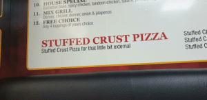 For that little bit external: 10. HOUSE SP  Barbecue base, spicy chicken, tandoori chicken,  11. MIX GRILL  Donner, chicken donner, onion &jalapen os  12. FREE CHOICE  Any 4 toppings of yours choice  STUFFED CRUST PIZZA  Stuffed C  Stuffed C  Stuffed C  Stuffed Crust Pizza for that little bit external For that little bit external