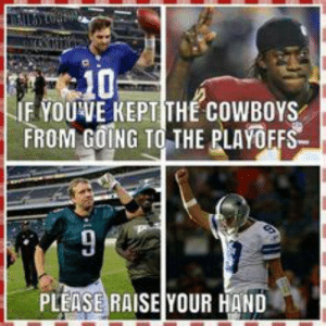 Philadelphia Eagles Giants Memes | www.picturesso.com: 10  IF YOUVE KEPT THE COWBOYS  FROM GOING TO THE PLAYOEFS  PLEASE RAISE YOUR HAND Philadelphia Eagles Giants Memes | www.picturesso.com