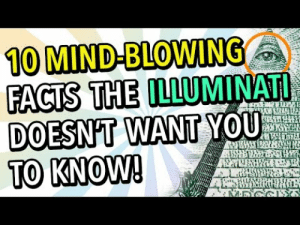 meme-mage:    Top 10 Mind Blowing Facts The Illuminati Doesn't Want You To Know     Check out The Top 10 Mind Blowing Facts Confirming The Illuminati! Love funny, interesting and entertaining videos? Subscribe to Fantastic Facts to laugh and learn!And now, the top Top 10 Mind Blowing Facts The Illuminati Doesn't Want You To Know:10. Superstition 9. Out-Classed8. Paranoia Crack7. Money, Money, Money6. The Stars Align5. Conflict of Interest4. Branding Issues3. The Founding Fathers2. Second String Conspiracy Theories 1. The Best Secrets are Just That… SecretIf you enjoyed watching subscribe for a new video every week!Subscribe HERE: http://bit.ly/FantasticFactsLike on Facebook: https://www.facebook.com/Fantastic-Fa…Follow Us on Twitter: https://twitter.com/fantasticfacts_Images Licensed under Creative Commons: By Attribution 3.0http://creativecommons.org/licenses/b…   : 10 MIND-BLOWING  FACTS THE ILLUMINATI  DOESN'T WANT YOU  TO KNOW! meme-mage:    Top 10 Mind Blowing Facts The Illuminati Doesn't Want You To Know     Check out The Top 10 Mind Blowing Facts Confirming The Illuminati! Love funny, interesting and entertaining videos? Subscribe to Fantastic Facts to laugh and learn!And now, the top Top 10 Mind Blowing Facts The Illuminati Doesn't Want You To Know:10. Superstition 9. Out-Classed8. Paranoia Crack7. Money, Money, Money6. The Stars Align5. Conflict of Interest4. Branding Issues3. The Founding Fathers2. Second String Conspiracy Theories 1. The Best Secrets are Just That… SecretIf you enjoyed watching subscribe for a new video every week!Subscribe HERE: http://bit.ly/FantasticFactsLike on Facebook: https://www.facebook.com/Fantastic-Fa…Follow Us on Twitter: https://twitter.com/fantasticfacts_Images Licensed under Creative Commons: By Attribution 3.0http://creativecommons.org/licenses/b…