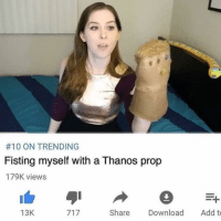 Link, Thanos, and Asking:  #10 ON TRENDING  Fisting myself with a Thanos prop  179K views  13K  Share Download Add to <p>Anyone have a link to this? Asking for a friend. 😂😂😂</p>