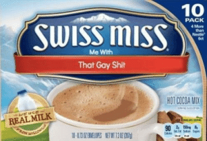 hot-cocoa: 10  PACK  4 More  Me With  That Gay Shit  HOT COCOA MIX  REAL MILK