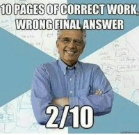Will stream tonight! Follow us at https://twitch.tv/engineermemes: 10 PAGESOF CORRECT WORK  WRONG FINAL ANSWER  2/10 Will stream tonight! Follow us at https://twitch.tv/engineermemes