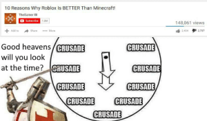 Minecraft, Squad, and Good: 10 Reasons Why Roblox Is BETTER Than Minecraft!  TheGamer  Subscribe 1.3M  148,061 views  Add to  Share  2,737  More  2,404  Good heavens/CRUSADE  will you look  at the time? RUSADE  CRUSADE  CRUSADE  CRUSADE  CRUSADE  CRUSADE  CRUSADE  CRUSADE Dislike Squad Where You At?