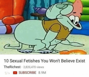 Star, Squid, and Believe: 10 Sexual Fetishes You Won't Believe Exist  TheRichest 2,820,470 views  SUBSCRIBE 8.9M Star to squid